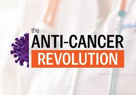 Anti Cancer Revolution